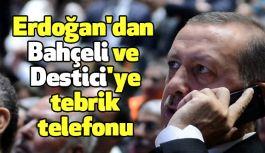 Erdoğan'dan Bahçeli ve Destici'ye tebrik telefonu