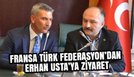 FRANSA TÜRK FEDERASYON'DAN USTA'YA ZİYARET