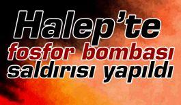 Halep'te fosfor bombası atıldı