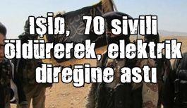 IŞİD,  70 sivili öldürerek, elektrik direğine astı