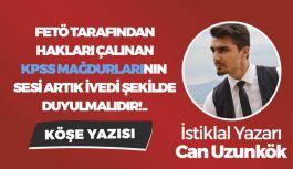 İstiklal Yazarı Can Uzunkök'ten Yetkililere: KPSS Mağdurlarını Duyun