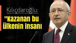 Kılıçdaroğlu: Kazanan bu ülkenin insanı