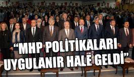 """""""MHP Politikaları Uygulanabilir Hale Geldi"""""""