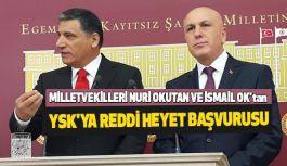 "Nuri Okutan ve İsmail Ok'tan YSK'ya ""Reddi Heyet"" Talebi"