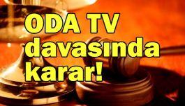 ODA TV davasında tüm sanıklara beraat kararı...