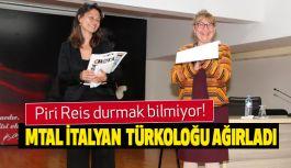 Piri Reis, MTAL İtalyan Türkoloğu Ağırladı