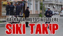 Samsun'da Motosikletlere Sıkı Takip
