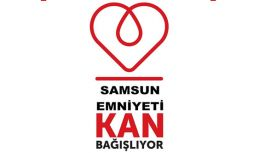 Samsun Emniyeti Türk Kızılay'ın Kan Bağışı Etkinliğine Katılıyor