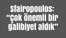"""Sfairopoulos: """"Çok önemli bir galibiyet aldık"""""""