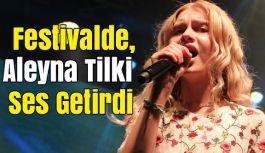 Tarım ve Seracılık Festivalinde Aleyna Tilki Ses Getirdi