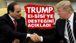 Trump,  el-Sisi'yi desteklediğini açıkladı