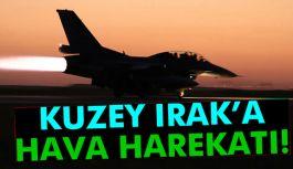 Türk Silahlı Kuvvetleri'nden Kuzey Irak'a hava harekatı!