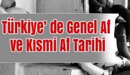 Türkiye' de Genel Af veya Kısmi Af Tarihi