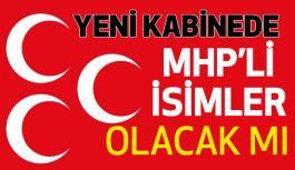 Yeni Kabinede MHP Olacak mı?