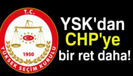 YSK CHP'nin teklifini reddetti