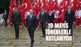19 MAYIS TÖRENLERLE KUTLANIYOR