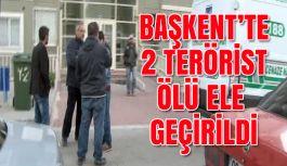 Ankara'da 2 terörist ölü olarak ele geçirildi