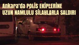 ANkara Polis Ekiplerine Uzun Namlulu Silahlarla Saldırı