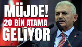 Başbakan Yıldırım'dan 20 bin öğretmen atama müjdesi