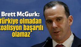 Brett McGurk: Türkiye olmadan koalisyon başarılı olamaz