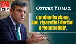 CHP'li Öztürk Yılmaz: Cumhurbaşkanı ABD Ziyaretini Ertelesin