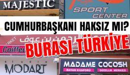 Erdoğan'dan Yabancı Tabelalara Karşı Haklı Çıkış