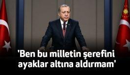 Erdoğan; Onurumuzla, Haysiyetimizle Oynanmasına Müsaade Edemeyiz