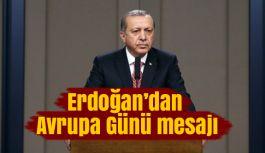 Erdoğan'dan Avrupa Günü mesajı