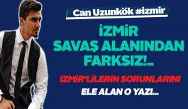 İstiklal Yazarı Can Uzunkök: İzmir Savaş Alanından Farksız!