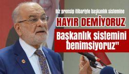 Karamollaoğlu: Biz prensip itibariyle başkanlık sistemine hayır demiyoruz