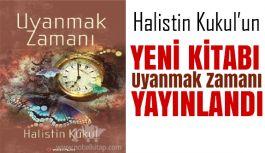 """M. Halistin Kukul'un Son Eseri """"Uyanmak Zamanı"""" Yayında"""