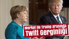 Merkel ile Trump arasında twitt gerginliği artıyor