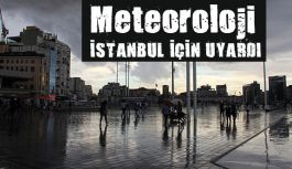 Meteoroloji İstanbul İçin Uyardı!