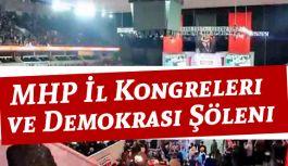 MHP İl Kongreleri ve Demokrasi Şöleni