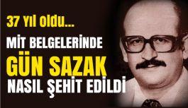 MİT belgelerinde Gün Sazak'ın Şehit Edilmesi Olayı