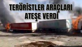 PKK'lı Teröristler Bir Çok TIR Yaktı