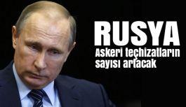 Putin: Askeri teçhizatların sayısı artacak