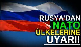 Rusya uyardı!
