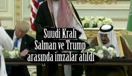 Salman ve Trump arasında imzalar atıldı