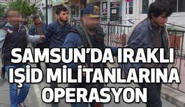 Samsun'da Iraklı IŞİD Üyelerine  Operasyon!