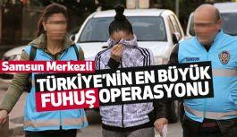 Samsun Merkezli Türkiye'nin en büyük fuhuş operasyonu