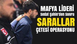 Sedat Şahin'den sonra Sarallar Çetesine Operasyon