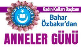 """TES Kadın Kolları Başkanı Özbakır'dan""""Anneler Günü"""" mesajı"""