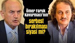 Topbaş'ın damadı Kavurmacı'nın serbest bırakılması siyasi mi?
