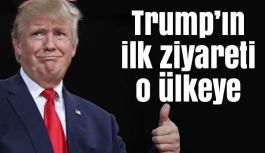 Trump'ın İlk Ziyareti O ülkeye