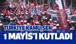 Türkiye Kamu Sen 1 Mayıs'ı Kutladı