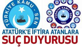 Türkiye Kamu-Sen'den Atatürk'e iftira atanlara suç duyurusu