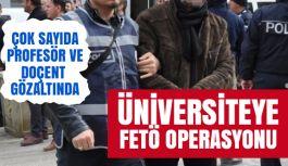 Üniversiteye FETÖ operasyonu: Çok Sayıda Gözaltı Var!