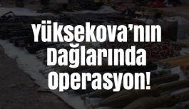 Yüksekova'nın Dağlarında Operasyon!