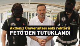 Akdeniz Üniversitesi eski rektörüne FETÖ'den tutuklama